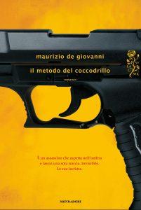 Maurizio-De-Giovanni-Il-metodo-del-coccodrillo-Mondadori-Milano