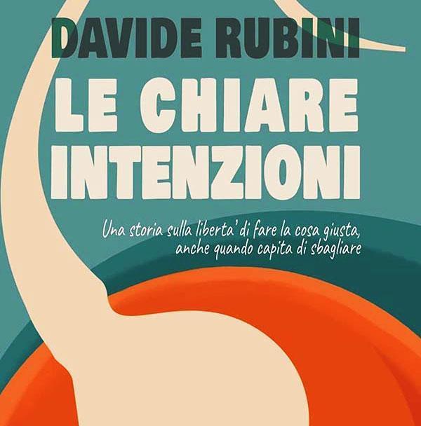 22 ottobre 2021: Le chiare intenzioni (2021) di Davide Rubini